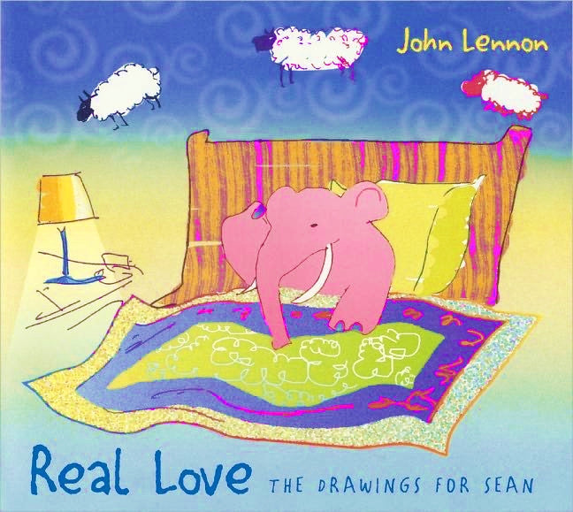 Real Love The Drawings for Sean by John Lennon