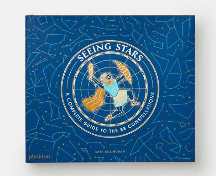 Seeing Stars: A Complete Guide to the 88 Constellations — By Sara Gillingham