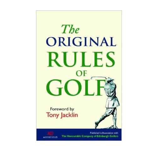 The Original Rules of Golf