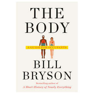 The Body — A Guide for Occupants by Bill Bryson