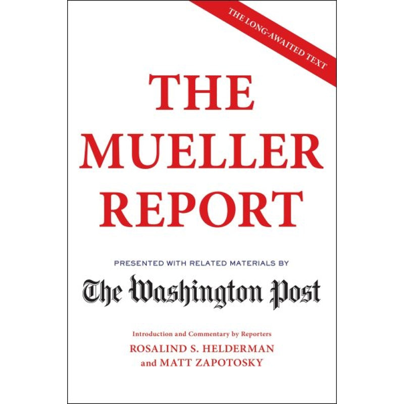 The Mueller Report - Presented With Related Materials By The Washington Post