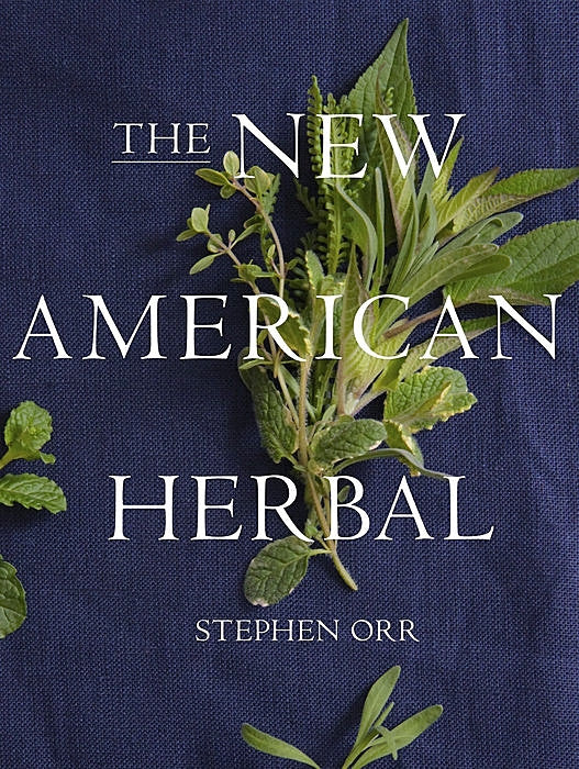 The New American Herbal — By Stephen Orr