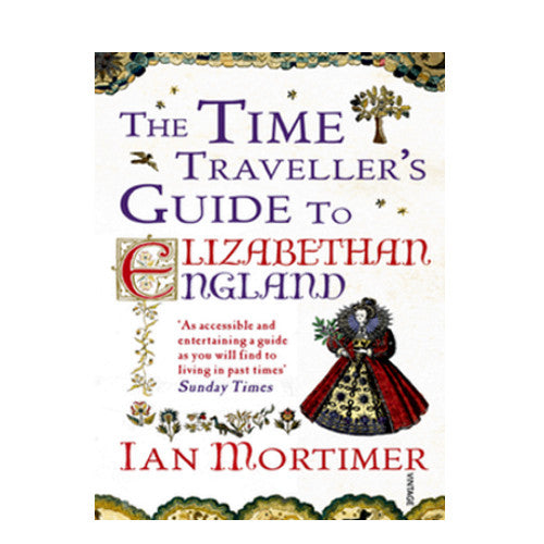 Time Travelers Guide to Elizabethan England
