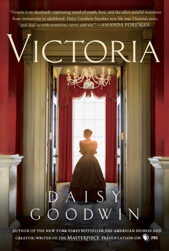LIMITED NUMBER - AUTOGRAPHED COPY — Victoria: A Novel of A Young Queen — by Daisy Goodwin