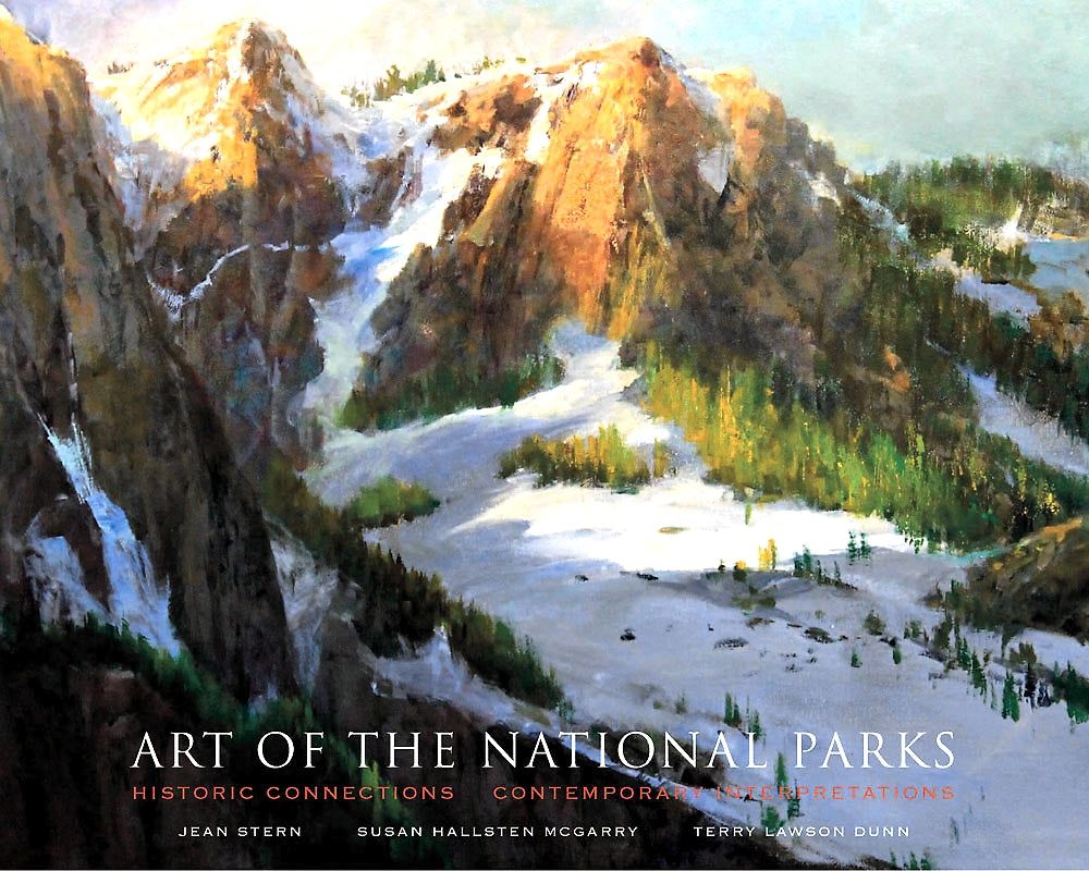 YOSEMITE COVER ART — Art of the National Parks: Historic Connections, Contemporary Interpretations — BY Jean Stern, Susan Hallsten McGarry, Terry Lawson Dunn
