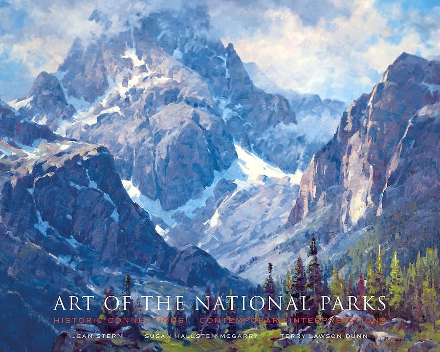 YELLOWSTONE-TETONS COVER ART — Art of the National Parks: Historic Connections, Contemporary Interpretations — BY Jean Stern, Susan Hallsten McGarry, Terry Lawson Dunn