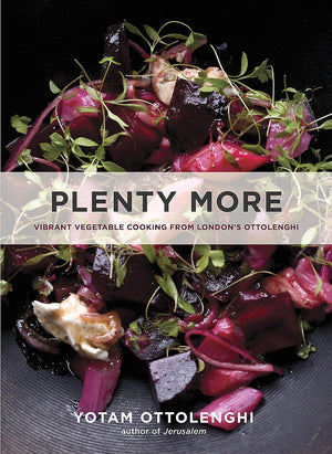 Plenty More Vibrant Vegetable Cooking from London's Ottolenghi's