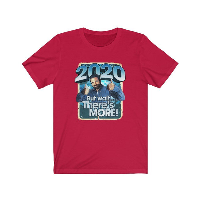 2020 - But Wait There's MORE! - Unisex Jersey Short Sleeve Tee - Red Bear Brands
