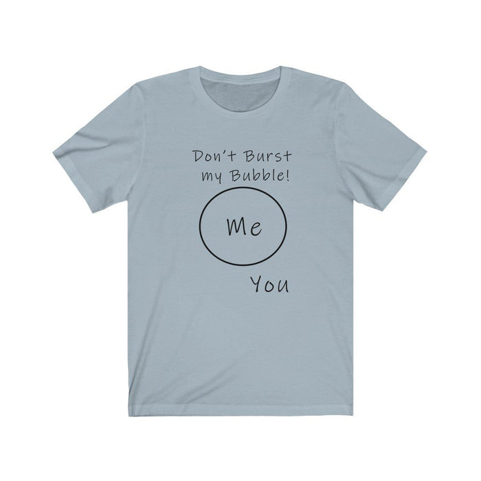 Don't Burst my Bubble - Unisex Jersey Short Sleeve Tee - Red Bear Brands
