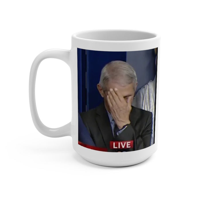 Dr. Fauci Moment of Greatness | Fauci Facepalm | 15 oz Ceramic Mug - Red Bear Brands