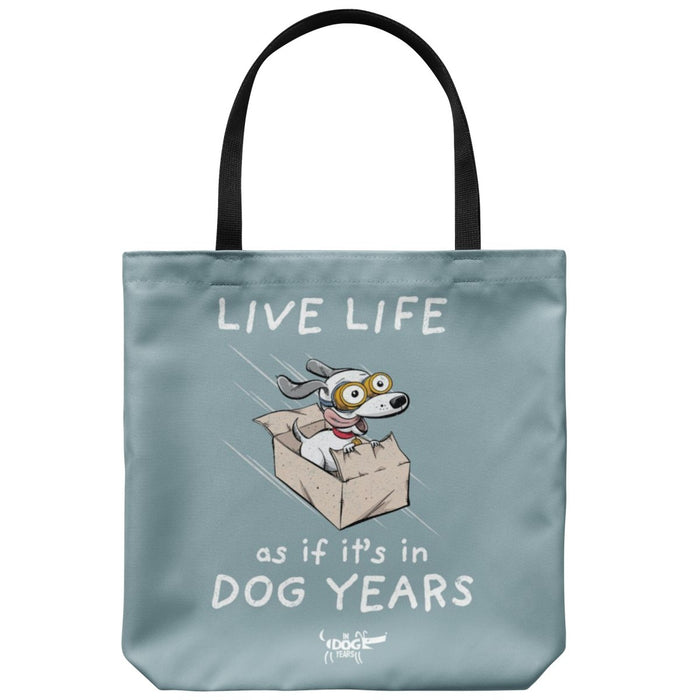 "In Dog Years - Live Life as if it's in Dog Years - Tote Bag 18"" x 18"" - Red Bear Brands"