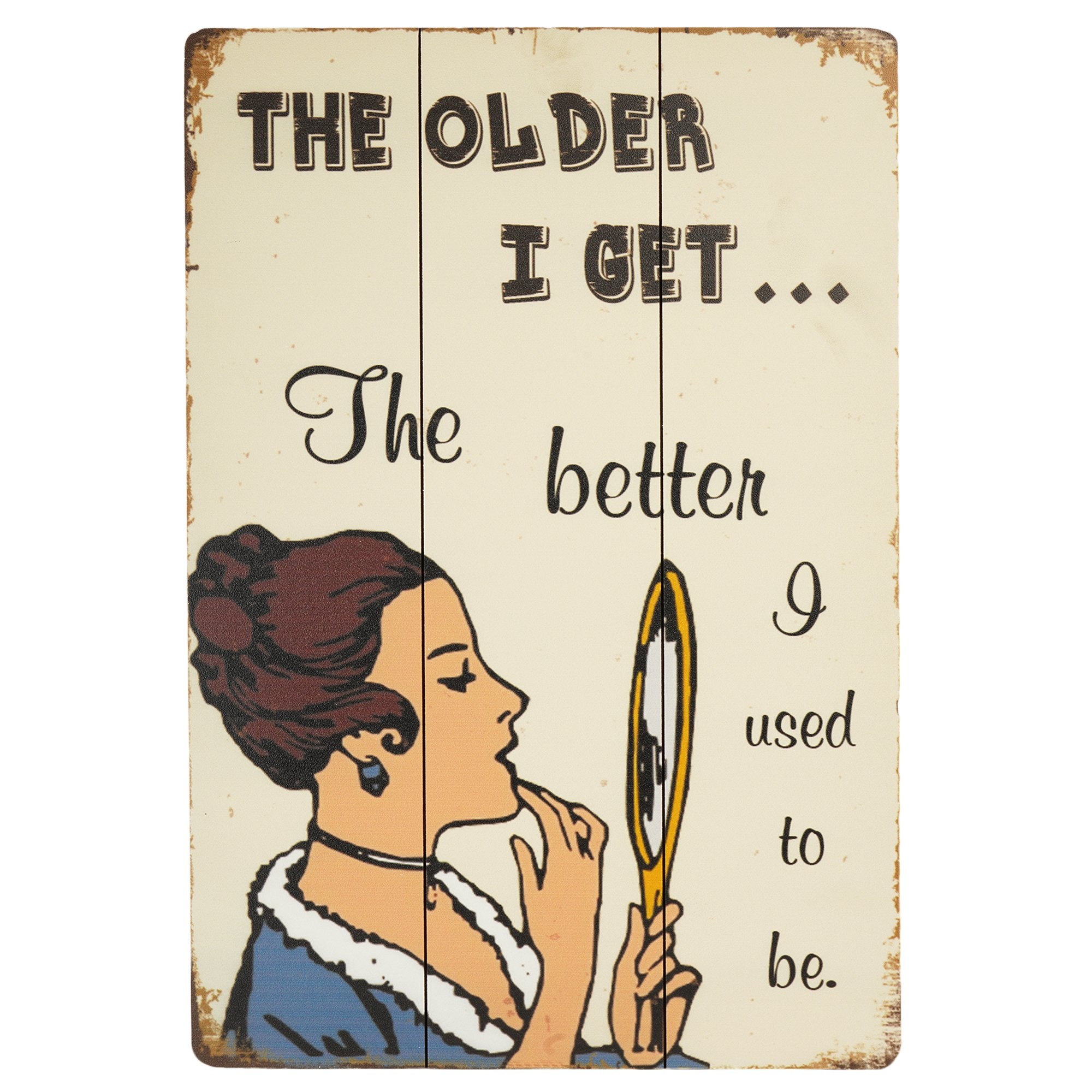 The Older I Get Wall Plaque from Teak Tale Online Store