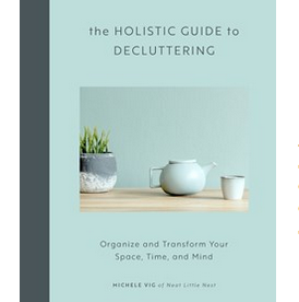 Holistic Guide to Decluttering - FrenchWillow