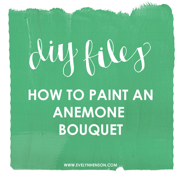 Anemone Painting DIY with Evelyn Henson #behindthepalette // www.evelynhenson.com