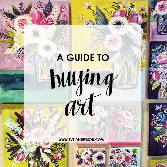 #behindthepalette Guide to Buying Art // www.evelynhenson.com