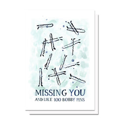 Missing you and Bobby Pins Card