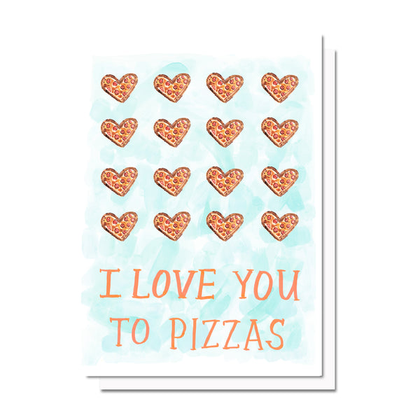I Love You To Pizzas Card