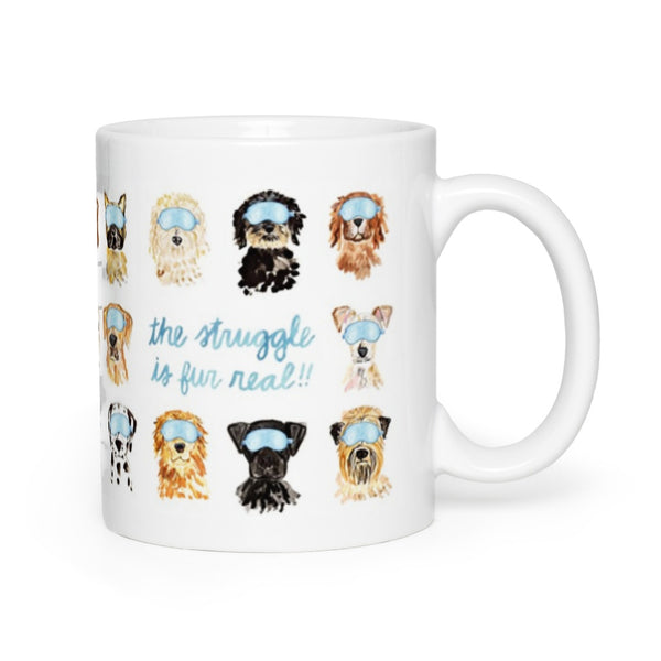 The Struggle is Fur Real Mug