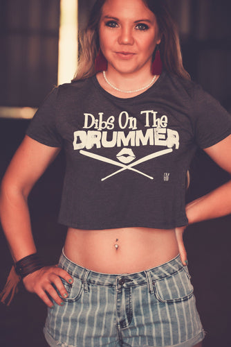 Dibs on the Drummer Crop Tee