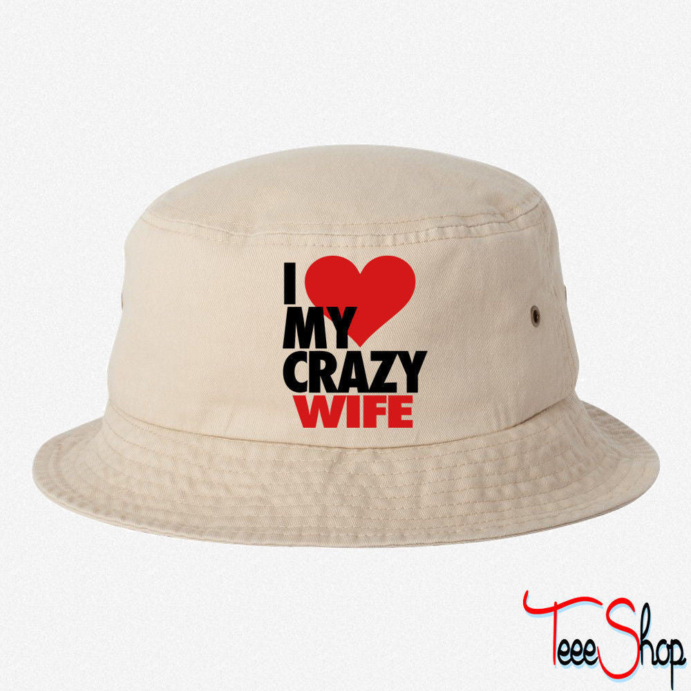 I Love My Crazy Wife bucket hat