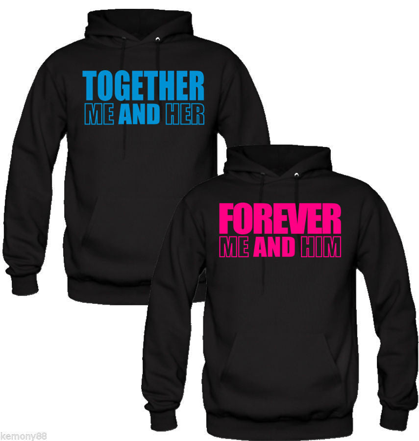 FOREVER ME AND HIM FOREVER ME AND HER COUPLE HOODIES