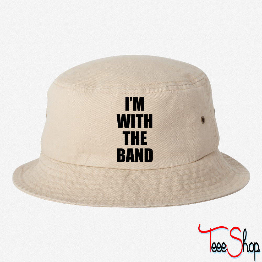 i'm with the band BUCKET HAT
