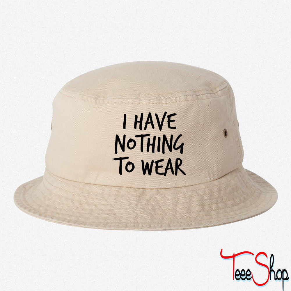 nothing to wear bucket hat