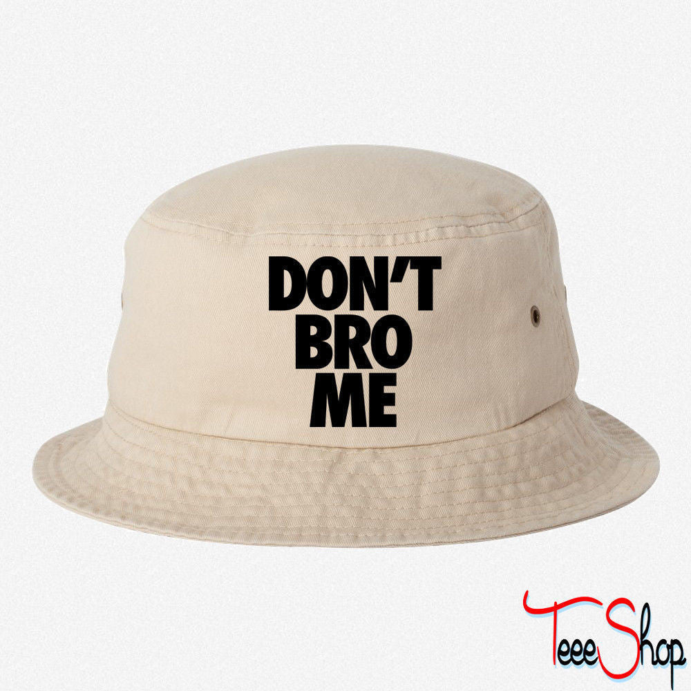 Don't Bro Me bucket hat