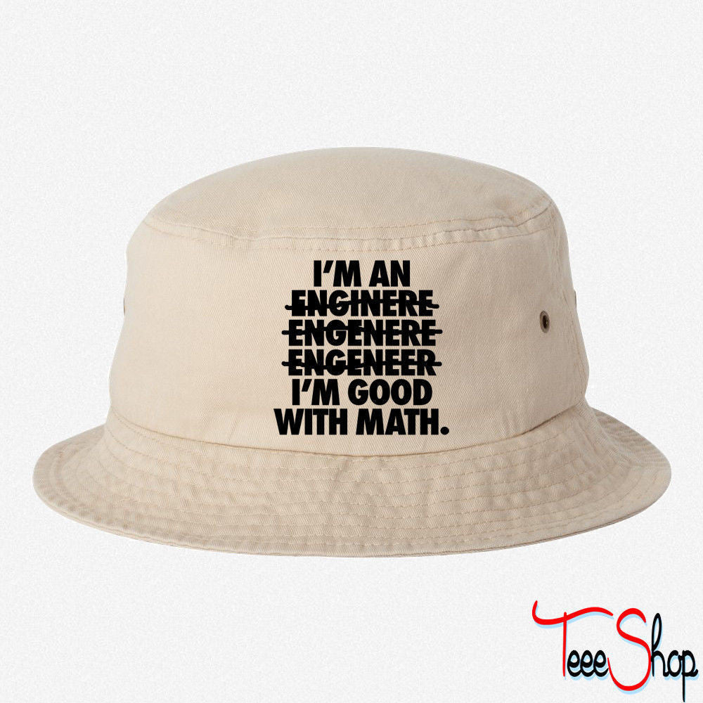 I'm An Engineer I'm Good With Math  BUCKET HAT