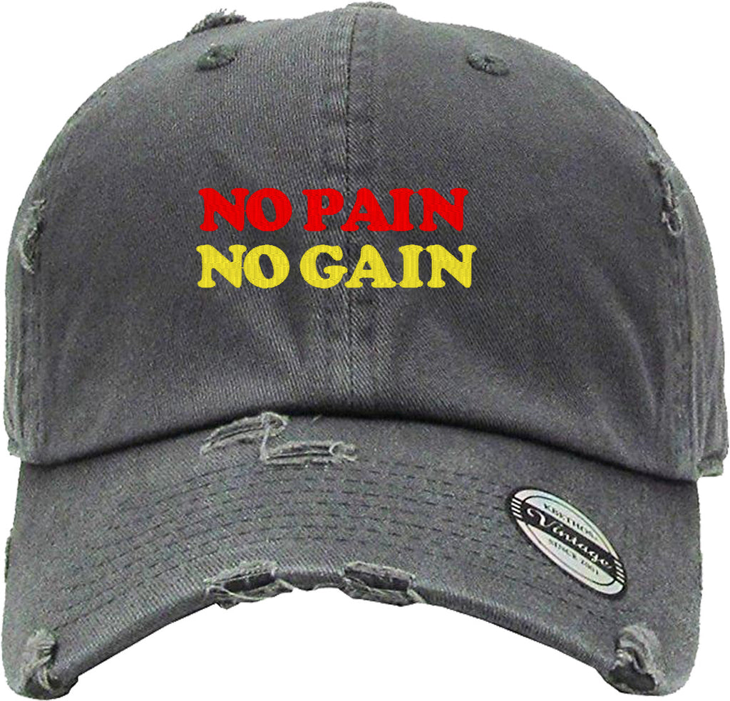 no pain no gain Distressed Baseball Hat