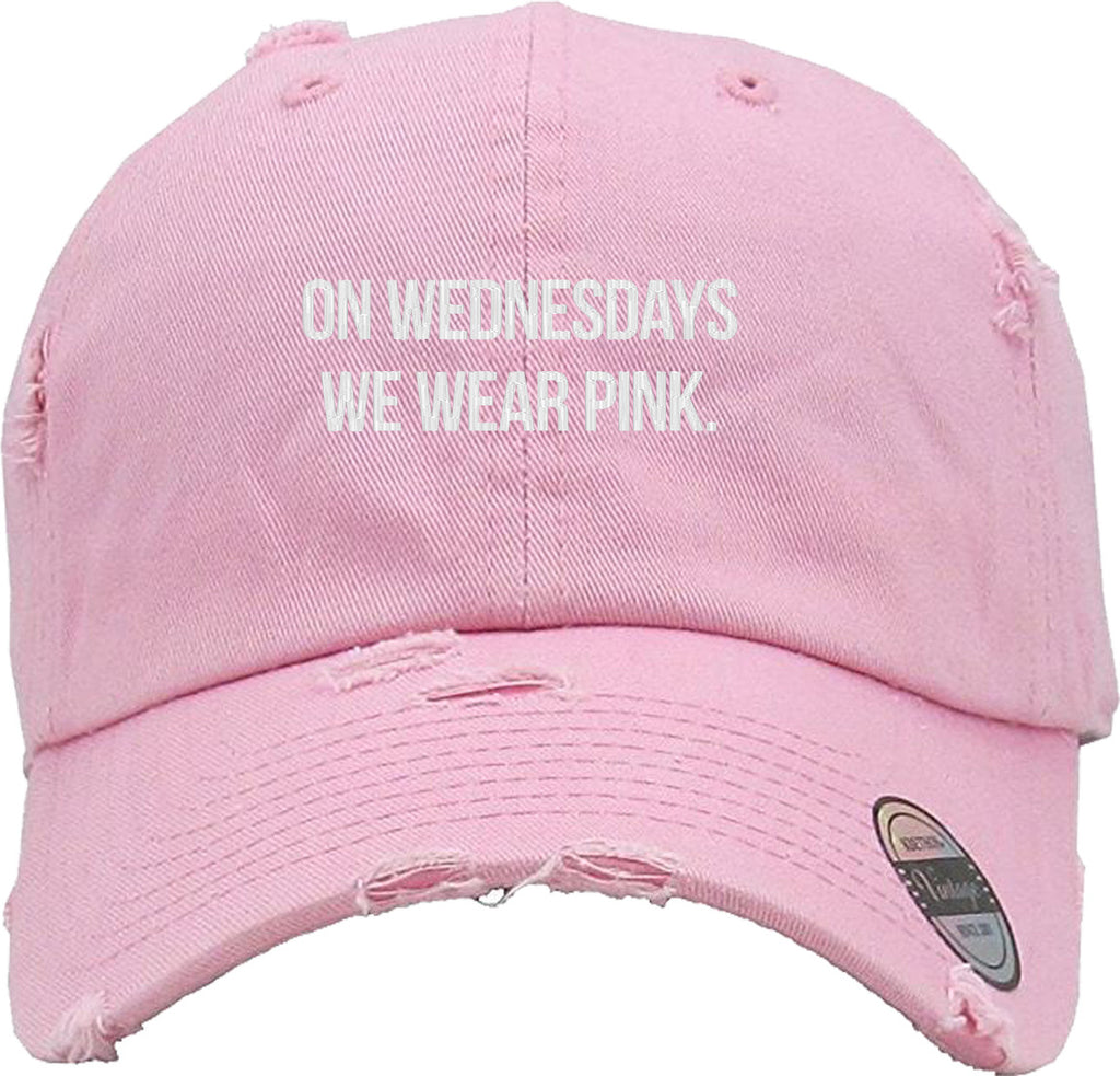ON WEDNESDAYS WE WEAR PINK Distressed Baseball Hat