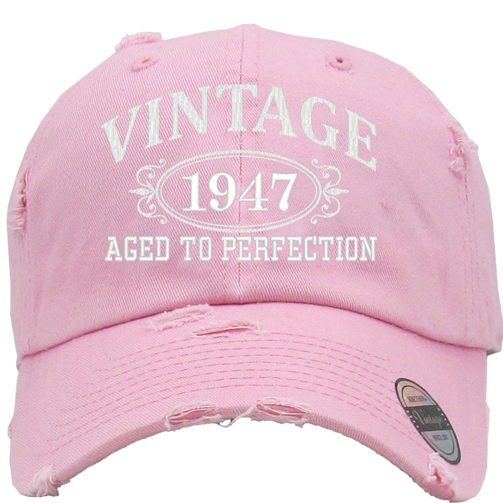 AGED TO PERFECTION 1947 Embroidered Distressed Baseball hat