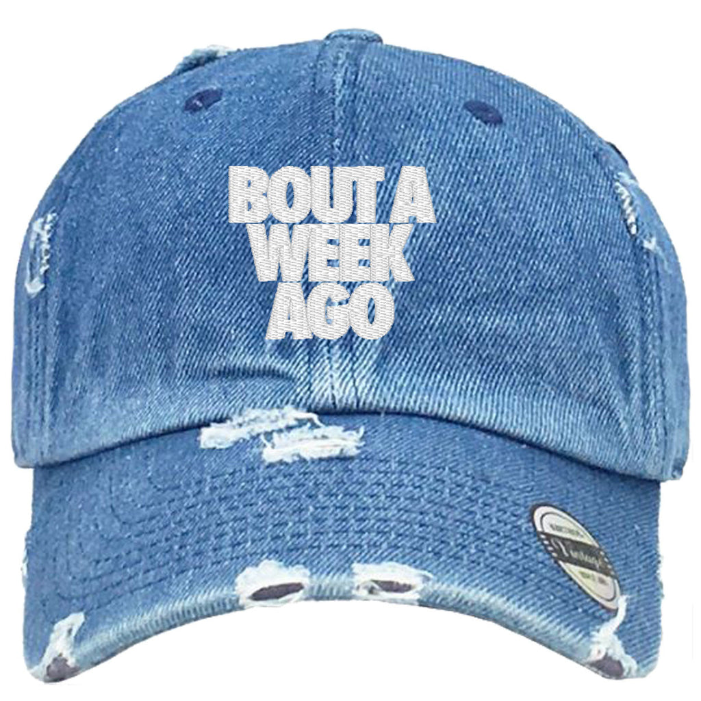 bout week ago Embroidered Distressed Baseball hat