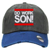 do work son Embroidered Distressed Baseball hat