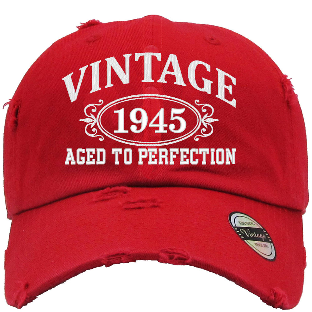 AGED TO PERFECTION 1945 Embroidered Distressed Baseball hat