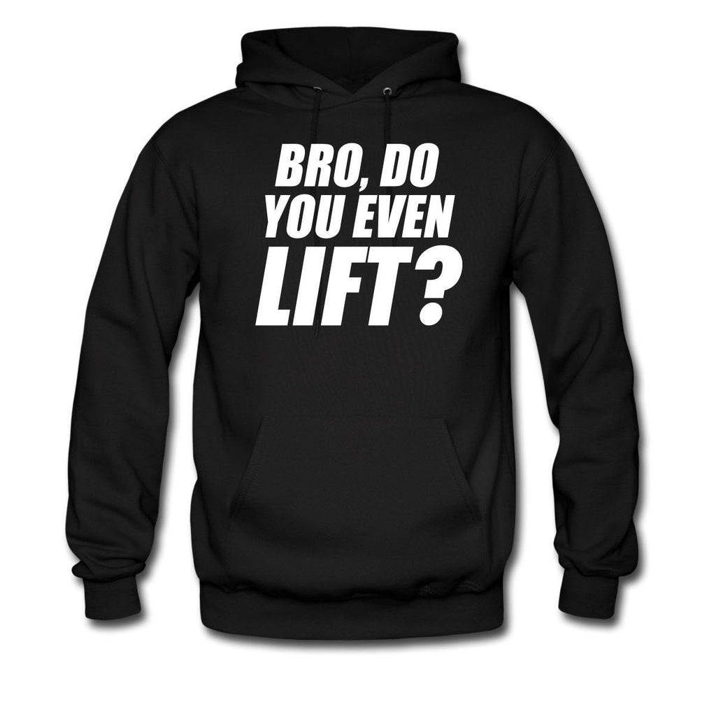 Bro Do You Even Lift hoodie