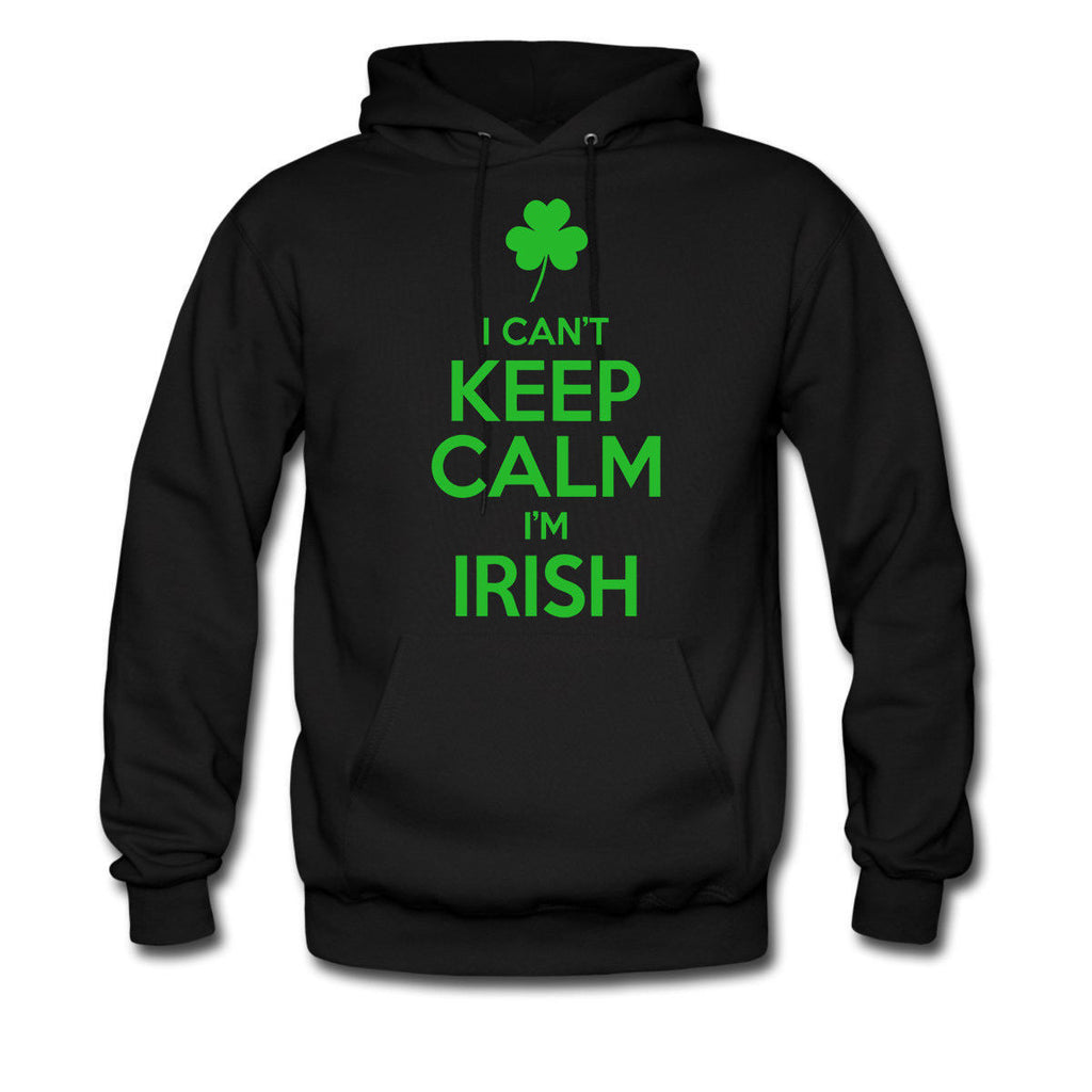 I CANT KEEP CALM I AM IRISH HOODIE