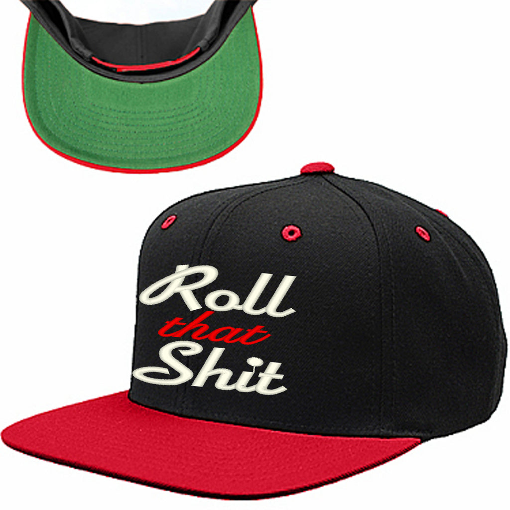 ROLL THAT SHIT SNAPBACK HAT