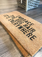 Load image into Gallery viewer, Embrace The Dog Hair Door Mat