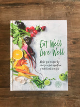 Load image into Gallery viewer, Eat Well Live Well Cookbook