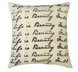 """Life is Beauty Full"" Linen Down Pillow"