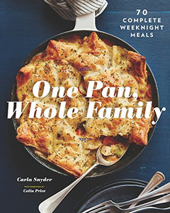 One Pan, Whole Family Cookbook