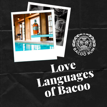 The Five Love Languages of Bacoo Rum