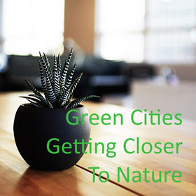 Green Cities getting closer to Nature