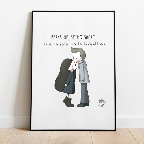 Perfect Size for Forehead Kisses Artwork Print
