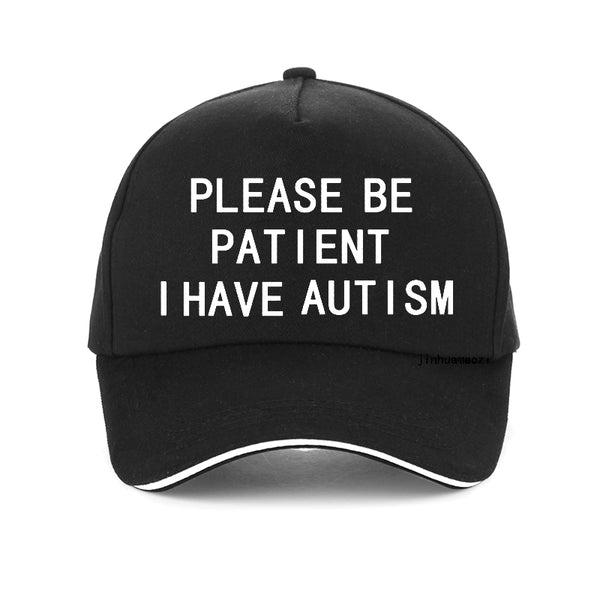Please Be Patient I Have Autism letter Print baseball Caps men women 100%cotton dad cap summer Unisex adjustable snapback hat