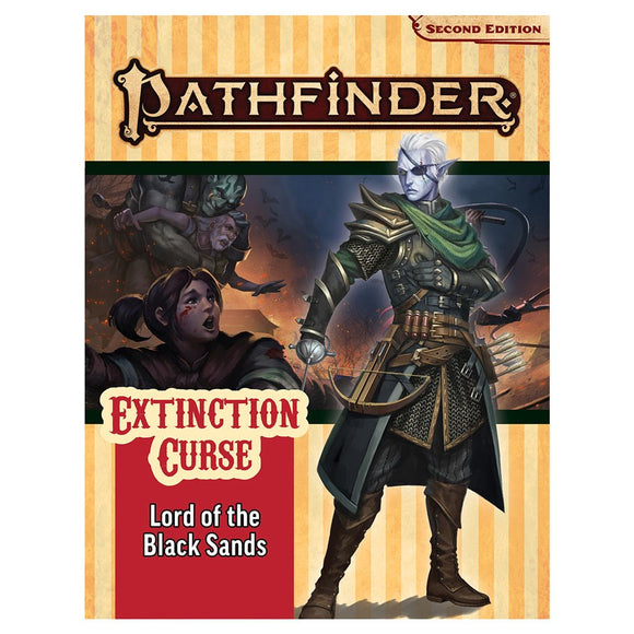 Pathfinder 2E Adventure Path : Extinction Curse 5 - Lord of The Black Sands