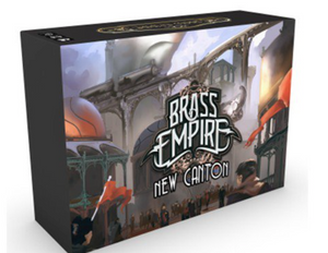 Brass Empire Extension : New Canton