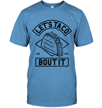 Load image into Gallery viewer, Let's Taco Bout It T-Shirt - Bekker Clothing