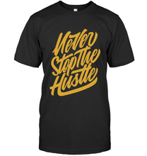 Load image into Gallery viewer, Never Stop the Hustle T-Shirt - Bekker Clothing